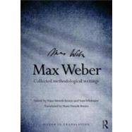Max Weber : Collected Methodological Writings, 9780415478984  
