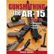 Gunsmithing - the AR-15, 9781440208997  
