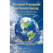 Microwave Propagation and Remote Sensing : Atmospheric Influ..., 9781439848999  