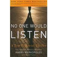 No One Would Listen : A True Financial Thriller, 9780470919002  