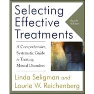 Selecting Effective Treatments: A Comprehensive,  Systematic Guide to Treating Mental Disorders, 4th Edition