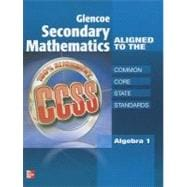 Glencoe Secondary Mathematics to the Common Core State Standards, Algebra 1 SE Supplement