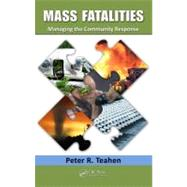 Mass Fatalities: Managing the Community Response, 9781439849026  