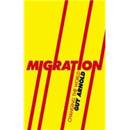 Migration : Changing the World, 9780745329055  