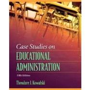Case Studies on Educational Administration,9780205509072