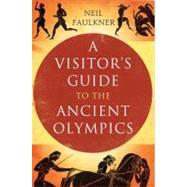 A Visitor's Guide to the Ancient Olympics, 9780300159073