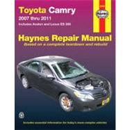 Haynes Toyota Camry 2007 Thru 2011: Includes Avalon and Lexu..., 9781563929090