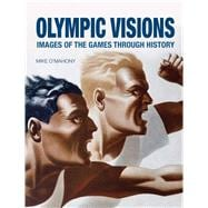 Olympic Visions : Images of the Games Through History, 9781861899101