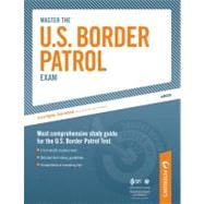 Master the U. S. Border Patrol Exam,9780768929102