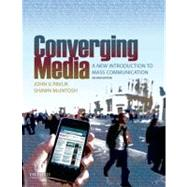 Converging Media : A New Introduction to Mass Communication