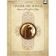 Under His Wings: Hymns of Comfort & Hope Piano Solo, 9780834179110