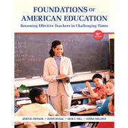 Foundations of American Education Plus NEW MyEducationLab with Video-Enhanced Pearson eText -- Access Card Package,9780133389111