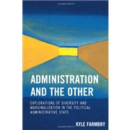 Administration and the Other : Explorations of Diversity and..., 9780739119112  