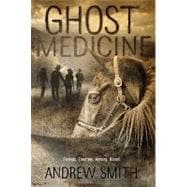 Ghost Medicine, 9780312629120  