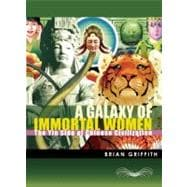 A Galaxy of Immortal Women: The Yin Side of Chinese Civiliza..., 9781935259145