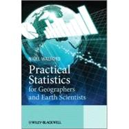 Practical Statistics For Geographers and Earth Scientists, 9780470849149