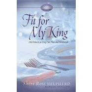 Fit for My King : His Princess 30-Day Diet Plan and Devotion..., 9780800719166  