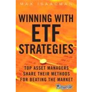 Winning with ETF Strategies : Top Asset Managers Share Their..., 9780132849180