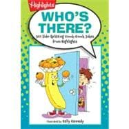 Who's There? : 401 Side-Splitting Knock-Knock Jokes from Hig..., 9781590789186
