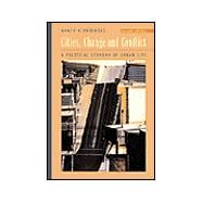 Cities, Change, and Conflict A Political Economy of Urban Life (with InfoTrac),9780534539191