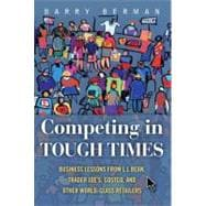 Competing in Tough Times : Business Lessons from L. L. Bean,..., 9780132459198  