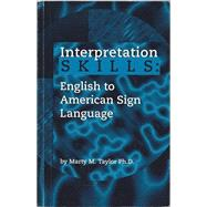 Interpretation SKILLS: English to American Sign Language