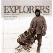 Explorers : The Most Exciting Voyages of Discovery -- from t..., 9781554079223