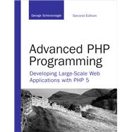 Advanced PHP Programming : Developing Large-Scale Web Applic..., 9780672329234