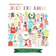 Country Living Deck the Halls : Christmas Notecards, Labels,..., 9781588169235