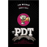 The PDT Cocktail Book The Complete Bartender's Guide from the Celebrated Speakeasy,9781402779237