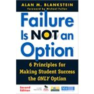 Failure Is Not an Option : 6 Principles for Making Student Success the Only Option,9781412979238