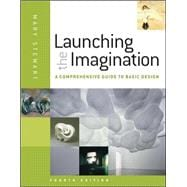 Launching the Imagination : A Comprehensive Guide to Basic Design