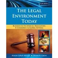 The Legal Environment Today Business In Its Ethical, Regulatory, E-Commerce, and Global Setting