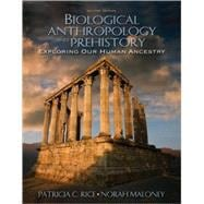 Biological Anthropology and Prehistory : Exploring Our Human Ancestry,9780205519262
