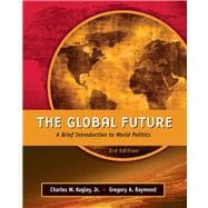 Global Future : A Brief Introduction to World Politics