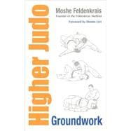 Higher Judo : Groundwork, 9781556439278  