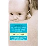 Dr. Spock's Baby and Child Care : 9th Edition,9781439189283