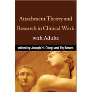 Attachment Theory and Research in Clinical Work with Adults, 9781606239285  