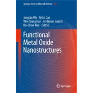 Functional Metal Oxide Nanostructures, 9781441999306