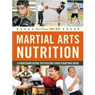 Martial Arts Nutrition : A Precision Guide to Fueling Your Fighting Edge,9780804839310