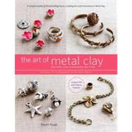 The Art of Metal Clay: Techniques for Creating Jewelry and D..., 9780823099320  
