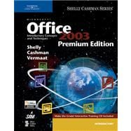 Microsoft Office 2003: Introductory Concepts And Techniques Premium Edition