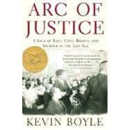 Arc of Justice : A Saga of Race, Civil Rights, and Murder in the Jazz Age,9780805079333