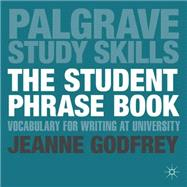The Student Phrase Book Vocabulary for Writing at University,9780230289338