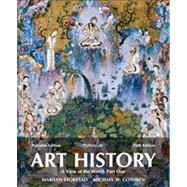 Art History Portable, Book 3 A View of the World, Part One Plus NEW MyArtsLab with eText -- Access Card Package