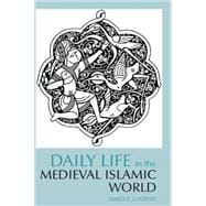 Daily Life in the Medieval Islamic World,9780872209343