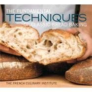 The Fundamental Techniques of Classic Bread Baking, 9781584799344