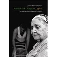 Women and Change in Cyprus : Feminisms and Gender in Conflic..., 9781845119348  
