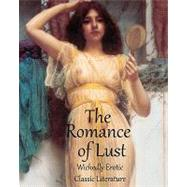 Romance of Lust - Fully Illustrated (Sexually Explicit) Clas..., 9781456309350  