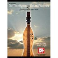 Old-Time Hymns and Gospel Favorites for Mountain Dulcimer, 9780786679355  